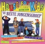 House for Kids - De Beste Jongensgroep