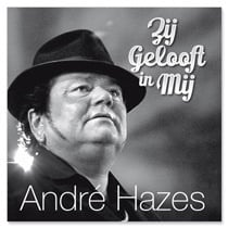Andre Hazes Zij Gelooft in Mij