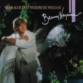 Benny Neyman - Voor Als Je Ooit Weer Bij Me Weggaat