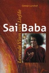 Sai Baba - Levende Vlam van Liefde - Geesje Lunshof