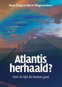 Atlantis herhaald? - Hans Stolp en Harm Wagenmakers