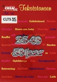 Crealies Tekststans - 25, 40, 50 jaar CLTS35
