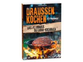 Draußen kochen Das Petromax Outdoor-Kochbuch