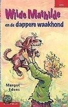 Wilde Mathilde - en de dappere waakhond