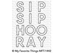 MFT-1442 My Favorite Things Sip Sip Hooray Die-Namics