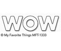 MFT-1333 My Favorite Things Die Wow