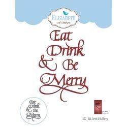 EC1557 Elizabeth Craft Metal Die A Way With Words-Eat, Drink & Be Merry
