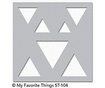 ST-104 My Favorite Things Stencil  Basic Shapes Triangles
