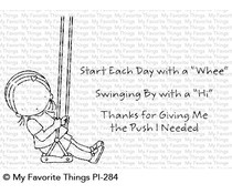"PI-284 My Favorite Things Start Each Day with a ""Whee"" Clear Stamps"