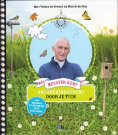 Met meester Bert op ontdekkingstocht door je tuin, Bert Ydema en yvonne de Munck-de Glas