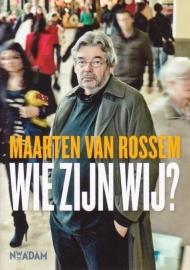 Wie zijn wij? , Maarten van Rossem