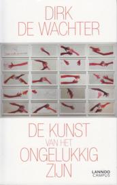 De kunst van het ongelukkig zijn, Dirk De Wachter