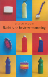 Naakt is de beste vermomming, Steven Jacobi