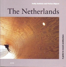 The Netherlands, A guide to recent architecture, Kathy Battista and Florian Migsch