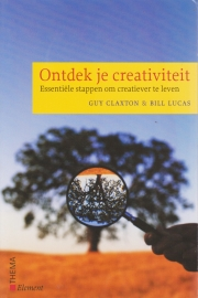 Ontdek je creativiteit, Guy Claxton & Bill Lucas