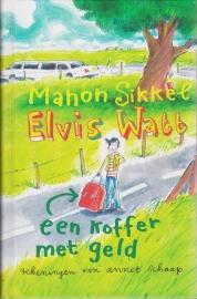 Elvis Watt - Een koffer met geld, Manon Sikkel