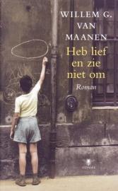 Heb lief en zie niet om, Willem G. van Maanen