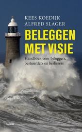Beleggen visie, Kees Koedijk en Alfred Slager
