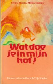 Wat doe je in mijn hof?,  Arnold Henny, Jan Klaasen, Jannie Möller en Adriana Nodelijk