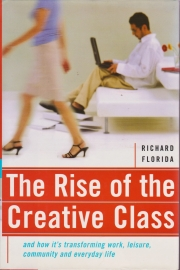 The Rise of the Creative Class, Richard Florida