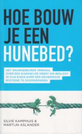 Hoe bouw je een hunebed?, Martijn Aslander en Silvie Kamphuis