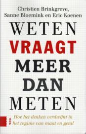 Weten vraagt meer dan meten, Christien Brinkgreve, Sanne Bloemink en Eric Koenen.