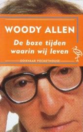 De boze tijden waarin wij leven, Woody Allen