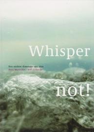 Whisper not!