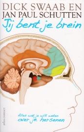 Jij bent je brein, Dick Swaab en Jan Paul Schutten