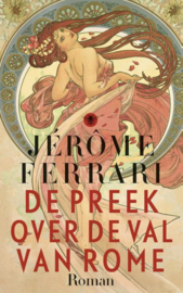 De preek over de val van Rome, Jérôme Ferrari