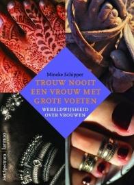 Trouw nooit een vrouw met grote voeten, Mineke Schipper, NIEUW BOEK