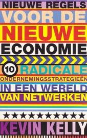 Nieuwe regels voor de nieuwe economie, Kevin kelly