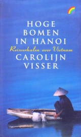 Hoge bomen in Hanoi, Carolijn Visser
