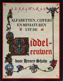 Alfabetten, Cijfers en Miniaturen uit de Middeleeuwen, Henry Shaw