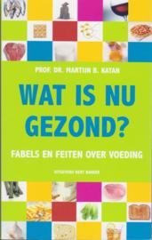 Wat is nu gezond?, Prof. dr. Martijn B. Katan