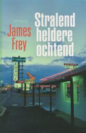 Stralend heldere ochtend, James Frey