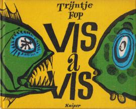 Vis a vis, Trijntje Fop