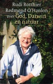 God, Darwin en natuur, Rudi Rotthier en Redmond O'Hanlon