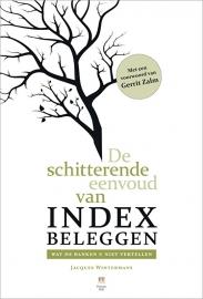 De schitterende eenvoud van INDEX BELEGGEN, Jacques Wintermans