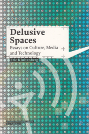 Delusive Spaces, Eric Kluitenberg