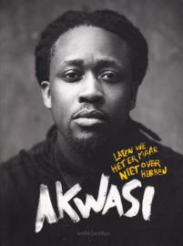 Laten we het er maar niet over hebben, Akwasi