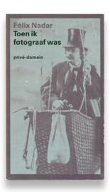 Toen ik fotograaf was, Félix Nadar