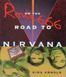 Route 666, On the Road to Nirvana, Gina Arnold