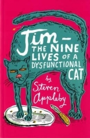 Jim - The Nine Lives Of A Dysfunctional Cat, Steven Appleby