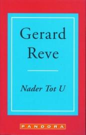 Nader Tot U, Gerard Reve, NIEUW BOEK