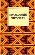 Braziliaanse sprookjes, Felix Karlinger en Geraldo de Freitas