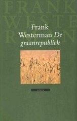 De Graanrepubliek, Frank Westerman