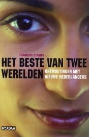 Het beste van twee werelden, Francois Stienen, NIEUW BOEK