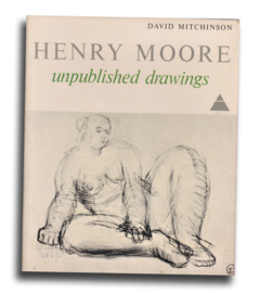 HENRY MOORE unpublished drawings, David Mitchinson