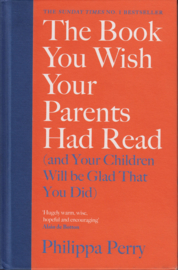 The Book You Wish Your Parents Had Read, Philippa Perry